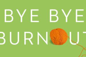 Bye Bye Burnout: win een van de vijf exemplaren!